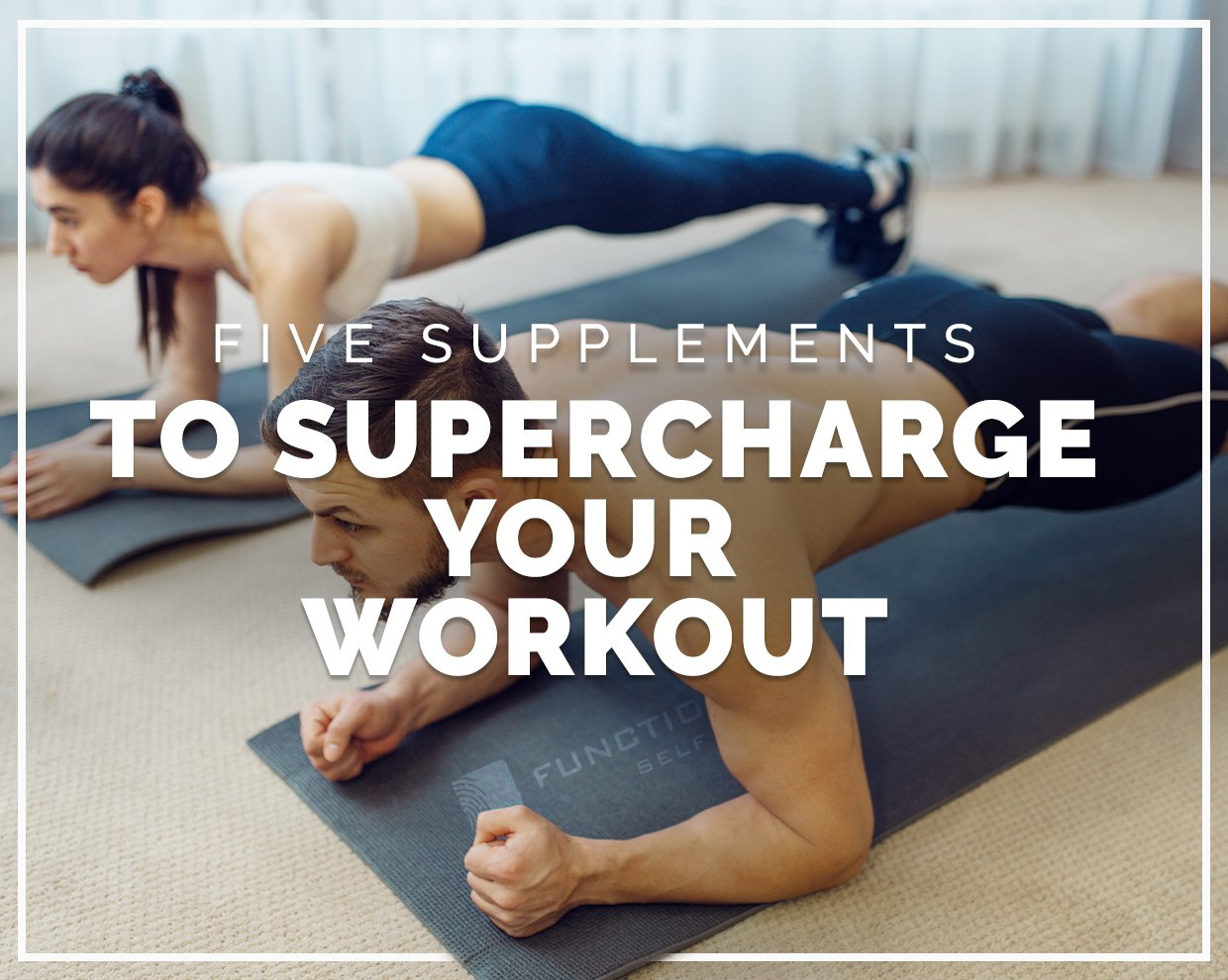 5 supplements to supercharge your workout