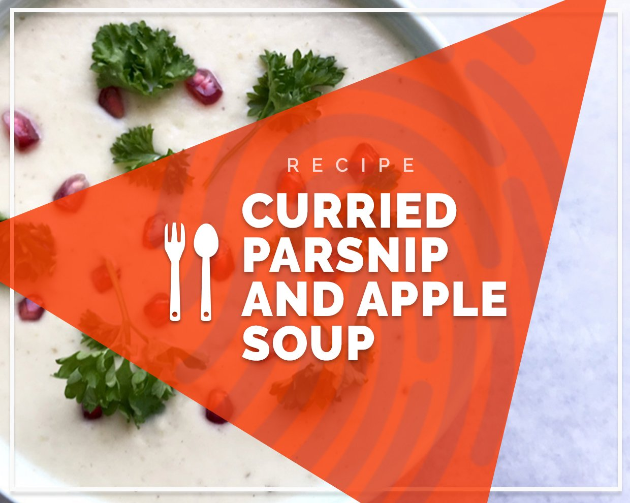 Curried Parsnip & Apple Soup