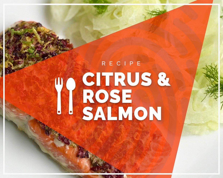 Fragrant Citrus & Rose Salmon